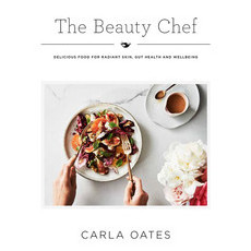 The Beauty Chef Cookbook by Carla Oates