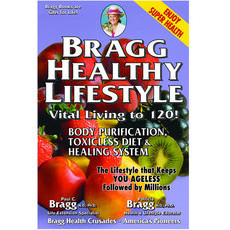 Bragg Healthy Lifestyle: Vital Living to 120! by Paul & Patricia Bragg
